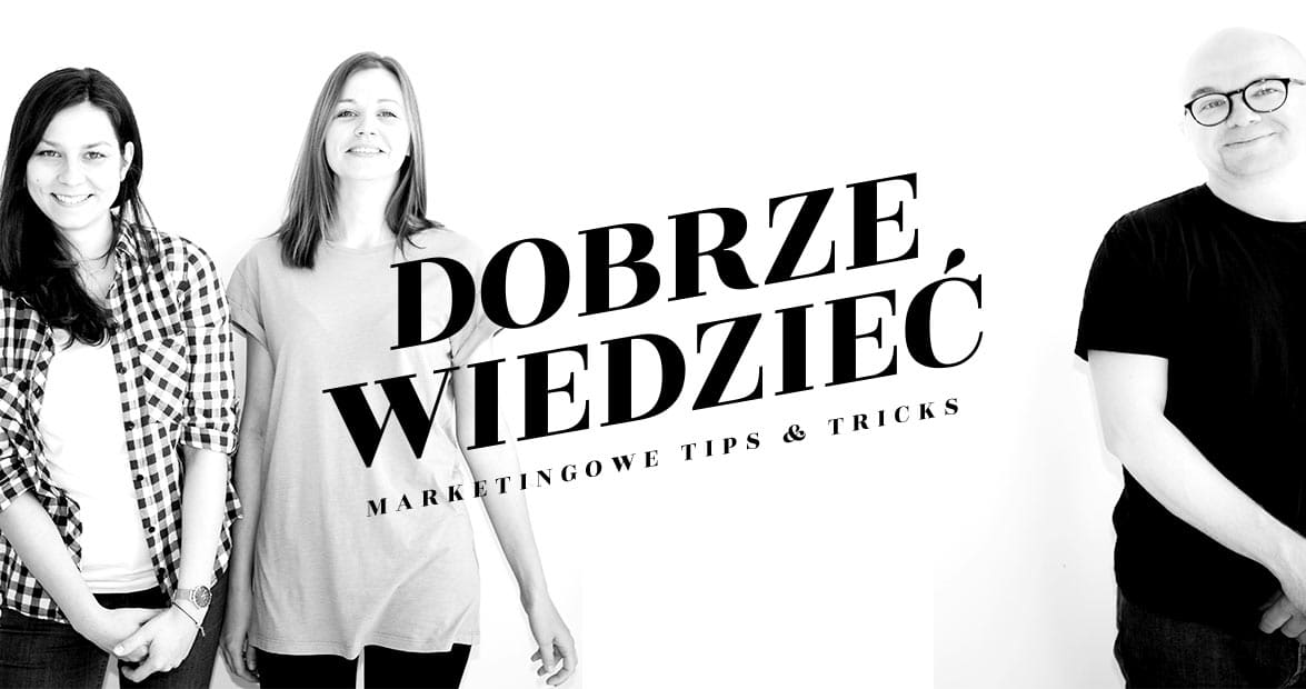 Dobrze Wiedzieć – Marketingowe Tips & Tricks